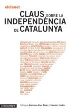 claus sobre la independéncia de catalunya-el clauer-9788415097808
