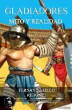 gladiadores: mito y realidad fernando lillo 9788415415008