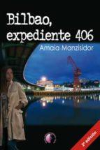 bilbao, expediente 406-amaia manzisidor-9788415495208