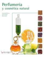 perfumeria y cosmetica natural (loe) (ciclos formativos de grado medio) elvira escribano marta guillen inmaculada leiva 9788415569008