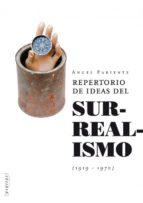 El libro de Repertorio de ideas del surrealismo (1919-1970) autor ANGEL PARIENTE PDF!