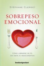 sobrepeso emocional: como librarse de el sin dieta ni medicamentos stephane clerget 9788415870708