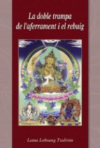 la doble trampa de l¿aferrament y el rebuig (ebook)-gueshe lobsang tsultrim-9788415912408