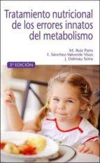 tratamiento nutricional de los errores innatos del metabolismo (3ª ed.) monica ruiz pons felix sanchez valverde visus jaime dalmau serra 9788415950608