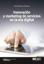 innovacion y marketing de servicios en la era digital-david villaseca morales-9788415986508