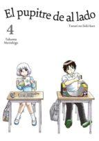 el pupitre de al lado (vol. 4) takuma morishige 9788416188208