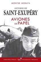 saint exupery: aviones de papel-montserrat morata santos-9788416541508