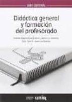 didactica general y formacion del profesorado ernesto lopez gomez 9788416602308
