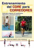 entrenamiento del core para corredores: guia para mejorar el rendimiento deportivo y prevenir lesiones christian roberto lopez rodriguez 9788416676408