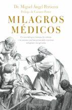 milagros medicos: un recorrido por el tiempo, las culturas y las personas que han presenciado curaciones milagrosas e             nexplicables miguel angel pertierra quesada 9788416694808