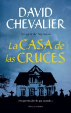 la casa de las cruces david chevalier 9788416750108
