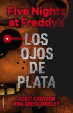 five nights at freddy's. los ojos de plata (ebook)-scott cawthon-9788416867608