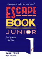 escape book junior: las puertas de lia : ivan tapia montse linde 9788416890408