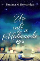 un café a medianoche (ebook)-santana m. hernandez-9788416927708