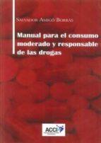 manual para el consumo moderado y responsable de las drogas salvador amigo borras 9788416956708