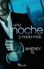 una noche y nada mas whitney g. 9788416970308