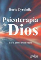 psicoterapia de dios: la fe como resiliencia boris cyrulnik 9788417341008