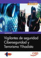 manual. vigilantes de seguridad. ciberseguridad y terrorismo yihadista 9788417576608