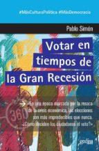 votar en tiempos de la gran recesion pablo simon 9788417690908