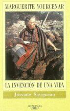 marguerite yourcenar: la invencion de una vida-josyane savigneau-9788420426808