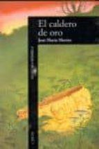 el caldero de oro (4ª ed.)-jose maria merino-9788420480008