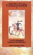 la alta edad media: historia de las civilizaciones (t.5)-david talbot rice-9788420603308