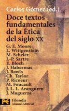doce textos fundamentales de la etica del siglo xx-carlos gomez-9788420643908