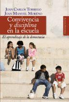 convivencia y disciplina en la escuela: el aprendizaje de la demo cracia juan carlos torrego juan manuel moreno 9788420648408