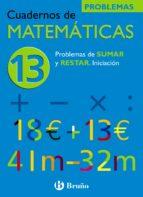 cuaderno de matematicas 13: problemas de sumar y restar jose echegaray 9788421656808