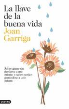 la llave de la buena vida (ebook)-joan garriga-9788423348008
