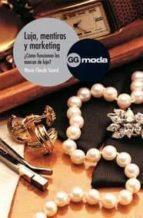 lujo, mentiras y marketing: como funcionan las marcas de lujo-marie-claude sicard-9788425222108