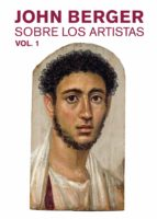 sobre los artistas. vol. 1 (ebook) john berger 9788425230608