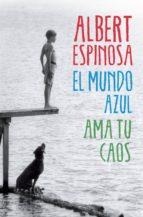 el mundo azul. ama tu caos (ebook)-albert espinosa-9788425353208