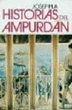 historias del ampurdan (2ª ed.)-josep pla-9788426107008