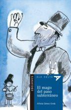 el mago del paso subterraneo-alfredo gomez cerda-9788426350008