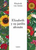 elizabeth y su jardin aleman-elizabeth von arnim-sara morante-9788426403308