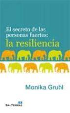 la resiliencia: el secreto de las personas fuertes-monika gruhl-9788429320008