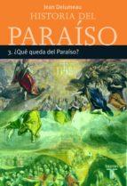 (pe) ¿que queda del paraiso? (historia del paraiso 3)-jean delumeau-9788430605408