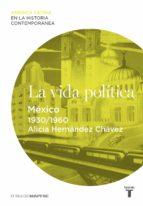 la vida política. méxico (1930-1960) (ebook)-alicia hernandez chavez-9788430610808