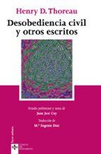 desobediencia civil y otros escritos (4ª ed.) henry d. thoreau 9788430943708