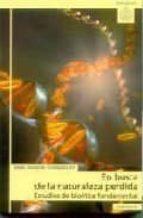 en busca de la naturaleza perdida, estudios de bioetica fundament al ana marta gonzalez 9788431318208