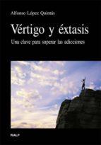vertigo y extasis: una clave para superar las adicciones alfonso lopez quintas 9788432136108