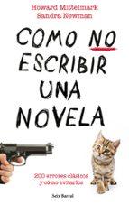 como no escribir una novela: 200 errores clasicos y como evitarlo s howard mittelmark sandra newman 9788432232008
