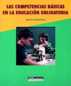 las competencias basicas en la educacion obligatoria jaume sarramona 9788432910708