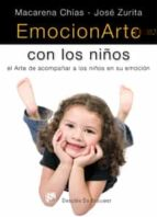 emocionarte con los niños: el arte de acompañar a los niños en su emocion macarena chias jose zurita ruiz 9788433023308