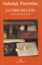 la vida oculta (2ª ed.) soledad puertolas 9788433913708