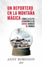 un reportero en la montaña magica-andy robinson-9788434409408