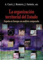 la organizacion territorial del estado: españa en europa: un anal isis comparado alfons cuco joan romero 9788437055008