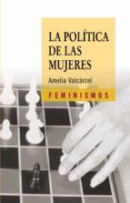 la politica de las mujeres (3ª ed.) amelia valcarcel 9788437621708