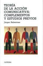teoria de la accion comunicativa: complementos y estudios previos jurgen habermas 9788437628608